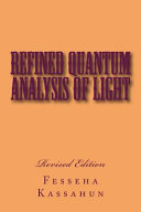 Refined Quantum Analysis of Light