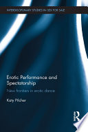 Erotic Performance and Spectatorship