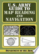 U S  Army Guide to Map Reading and Navigation