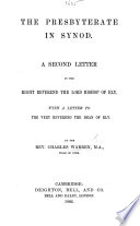 """The Presbyterate in Synod. A Second Letter to the ... Bishop of Ely, with a Letter to ... the Dean of Ely [in Answer to His Pamphlet Entitled """"The Ely Diocesan Conference""""]."""