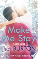 Make Me Stay  Hope