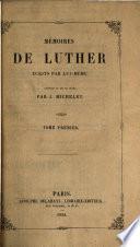 Mémoires de Luther, Écrits Par Lui-même