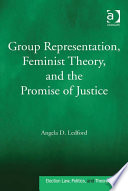 Group Representation  Feminist Theory  and the Promise of Justice