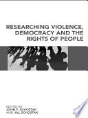 Researching Violence  Democracy and the Rights of People