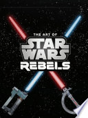 The Art of Star Wars Rebels Limited Edition Book PDF