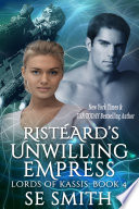 Rist  ard s Unwilling Empress  Lords of Kassis Book 4