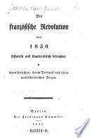 Die    franz  sische Revolution von 1830 historisch und staatsrechtlich beleuchtet