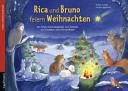 Rica und Bruno feiern Weihnachten