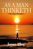 As a Man Thinketh   in His Heart and as a Man Thinketh