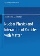 Nuclear Physics and Interaction of Particles with Matter
