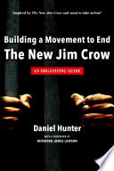 Building a Movement to End the New Jim Crow  an organizing guide
