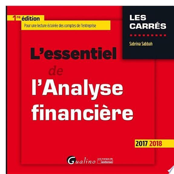 L'essentiel de l'analyse financière / Sabrina Sabbah ; [conclusion d'André-Paul Bahuon].- Issy-les-Moulineaux : Gualino-Lextenso éditions , DL 2017