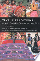 Textile Traditions of Mesoamerica and the Andes Decorating ; Communicative Significance Ethnicity Identity Tradition Rank