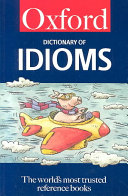 The Oxford Dictionary of Idioms