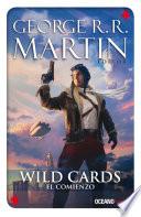 Wild cards  El comienzo