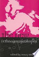 The New  ethno musicologies