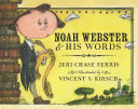 Noah Webster and His Words Book