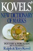 Kovels  New Dictionary of Marks