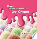 Have Sweet Dreams of Ice Cream