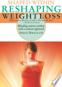 Shaped Within  Reshaping Weight Loss