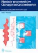 Plastisch rekonstruktive Chirurgie im Gesichtsbereich