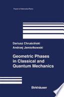 Geometric Phases In Classical And Quantum Mechanics book