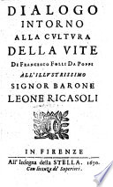 Dialogo intorno alla cvltvra della vite, di Francesco Folli da Poppi all'illvstrissimo signor barone Leone Ricasoli