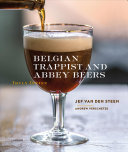 Belgian Abbey Beers : the history and production of...