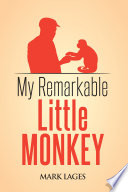 My Remarkable Little Monkey