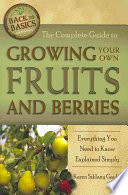 The Complete Guide to Growing Your Own Fruits and Berries