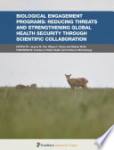 Biological Engagement Programs  Reducing Threats and Strengthening Global Health Security Through Scientific Collaboration