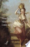 Nous les Deprez  b  tards de Louis XIV