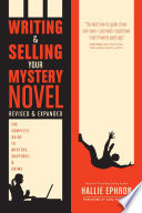 Writing and Selling Your Mystery Novel Revised and Expanded Edition