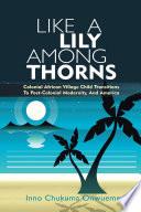 Like A Lily Among Thorns