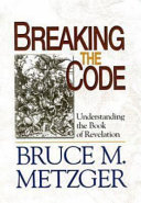 Breaking The Code : of revelation--an easy-to-understand, scholarly, video-based study of...