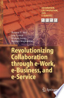 Revolutionizing Collaboration Through E Work E Business And E Service