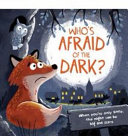 Who's Afraid Of The Dark : a little fox whose mother shows...