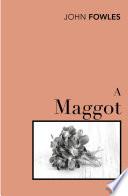A Maggot : began as a vision he had of...