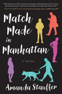 Match Made In Manhattan : confused, lonely, and drastically out of...