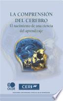 La comprensi  n del cerebro  El nacimiento de una ciencia del aprendizaje
