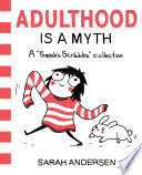 Adulthood Is A Myth : young brooklyn-based artist sarah andersen are for...