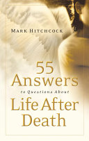 55 Answers To Questions About Life After Death : asked the question of the ages:...