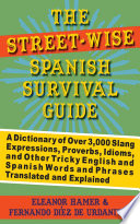 The Street Wise Spanish Survival Guide
