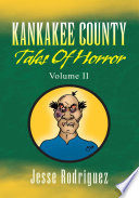 Kankakee County Tales of Horror Free download PDF and Read online