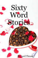 Sixty Word Stories