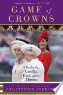Game Of Crowns : relationships, and rivalries among the three women at...