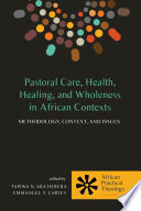 Pastoral Care Health Healing And Wholeness In African Contexts