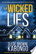Our Wicked Lies A Gripping Psychological Thriller With A Stunning Twist