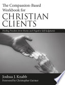 The Compassion Based Workbook For Christian Clients