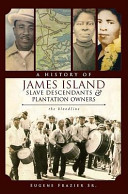 A History of James Island Slave Descendants   Plantation Owners